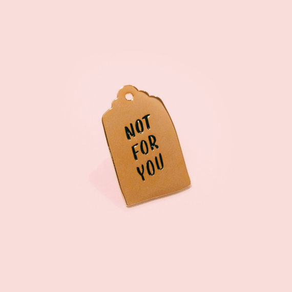 Not For You pin, by eythink