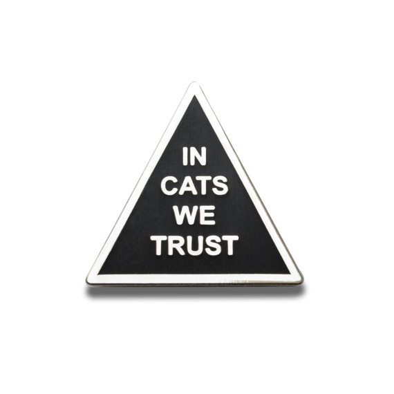 In Cats We Trust pin, by wordforwordfactory